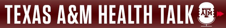 Texas A&M Health Talk podcast